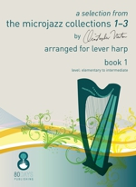 A selection from The Microjazz Collections 1-3 Book 1 (arr. for Lever Harp)